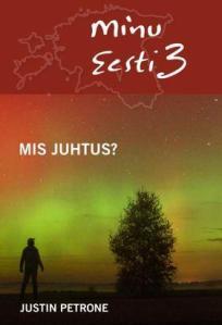 minu-eesti-3-mis-juhtus