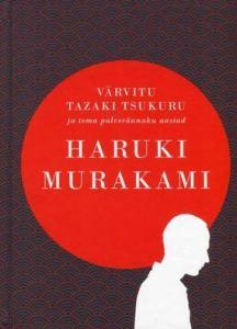 värvitu-tazaki-tsukuru-ja-tema-palverännaku-aastad